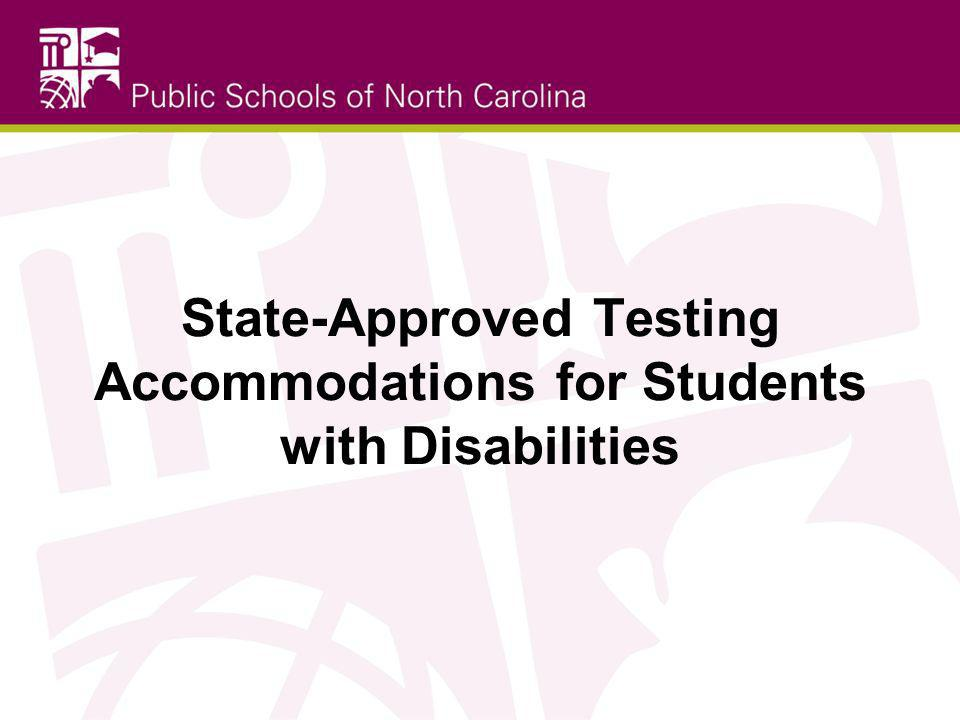 State-Approved Testing Accommodations for Students with Disabilities