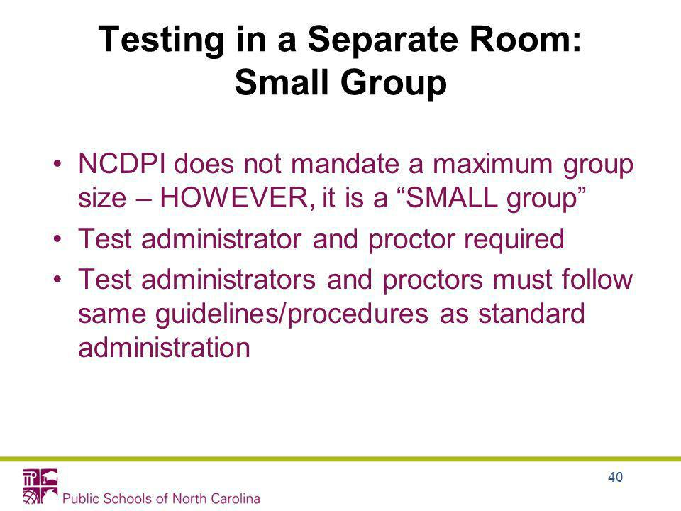 Testing in a Separate Room: Small Group