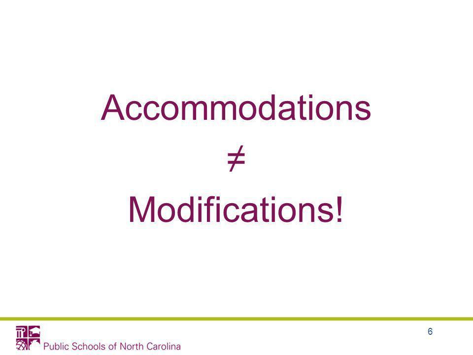 Accommodations ≠ Modifications!