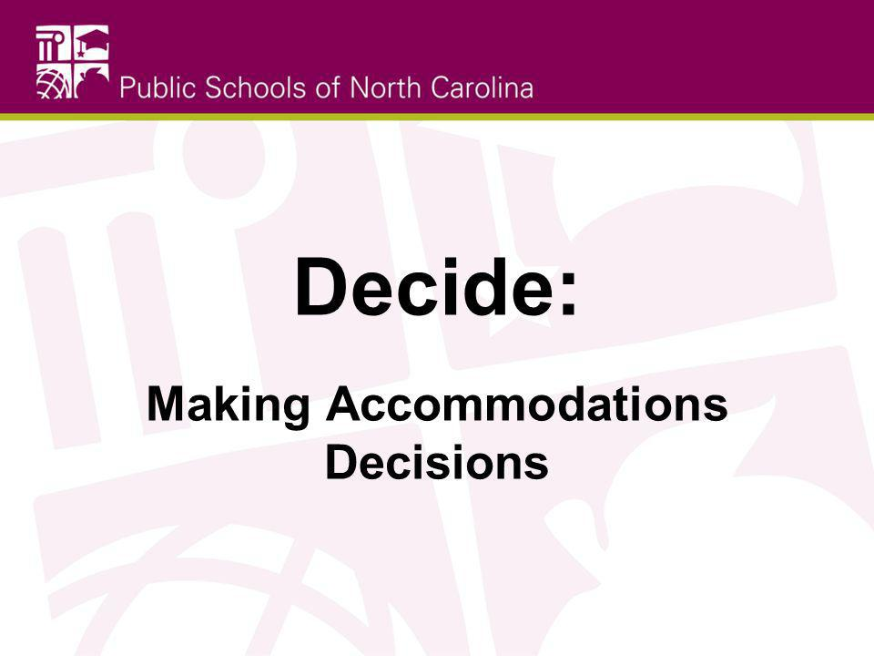 Decide: Making Accommodations Decisions