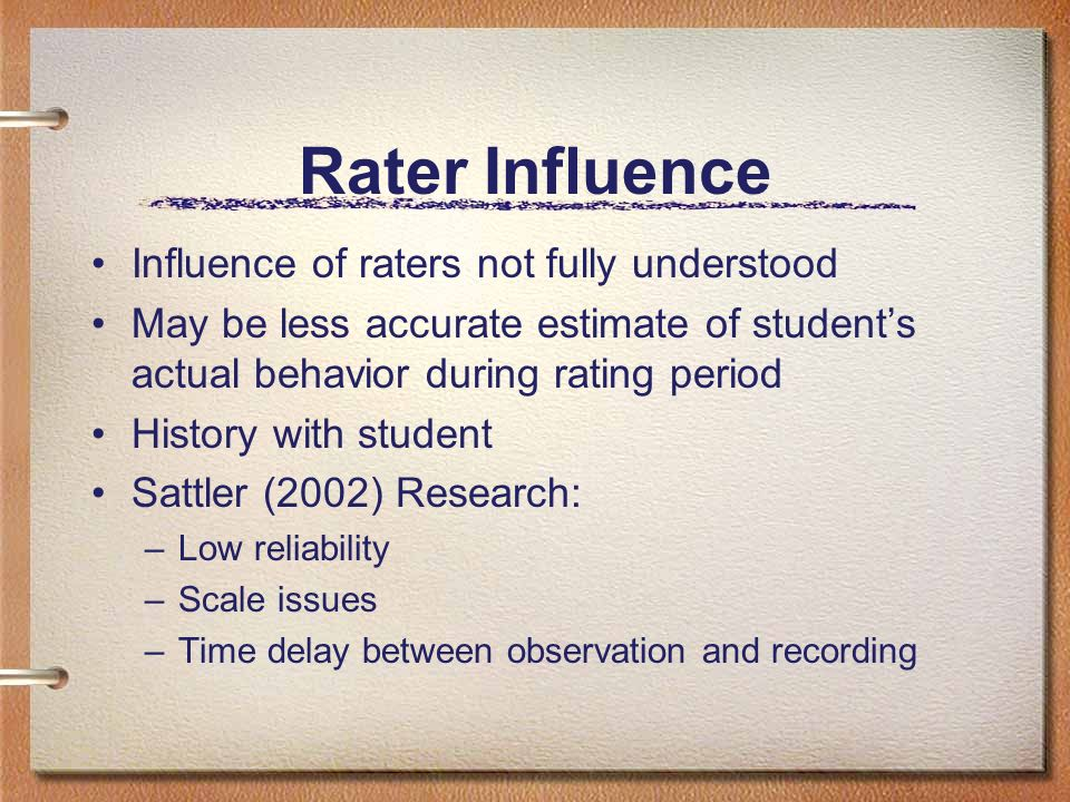 Rater Influence Influence of raters not fully understood