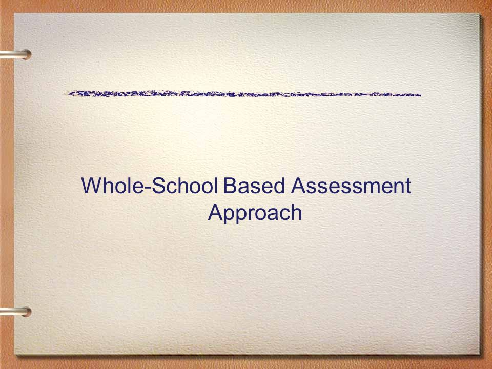 Whole-School Based Assessment Approach