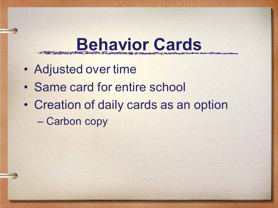 Behavior Cards Adjusted over time Same card for entire school