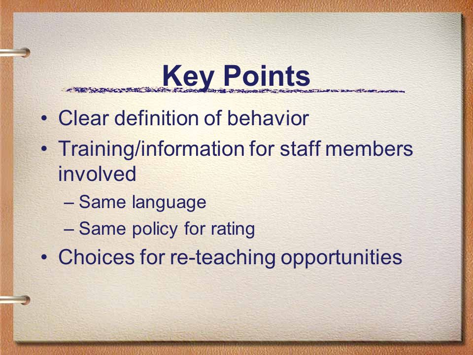 Key Points Clear definition of behavior