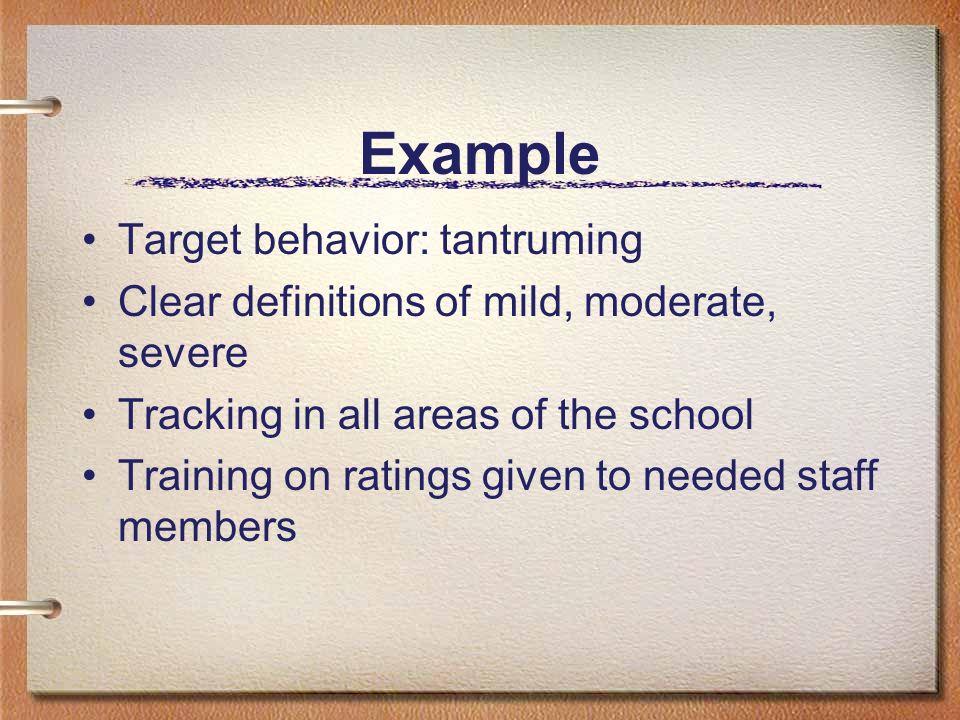 Example Target behavior: tantruming