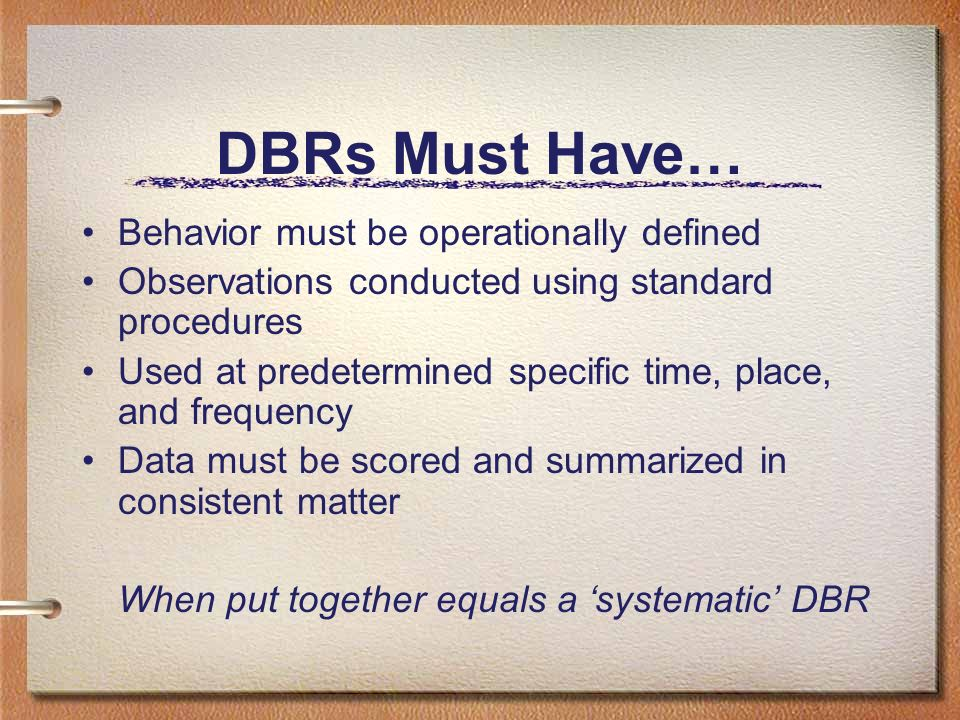 DBRs Must Have… Behavior must be operationally defined