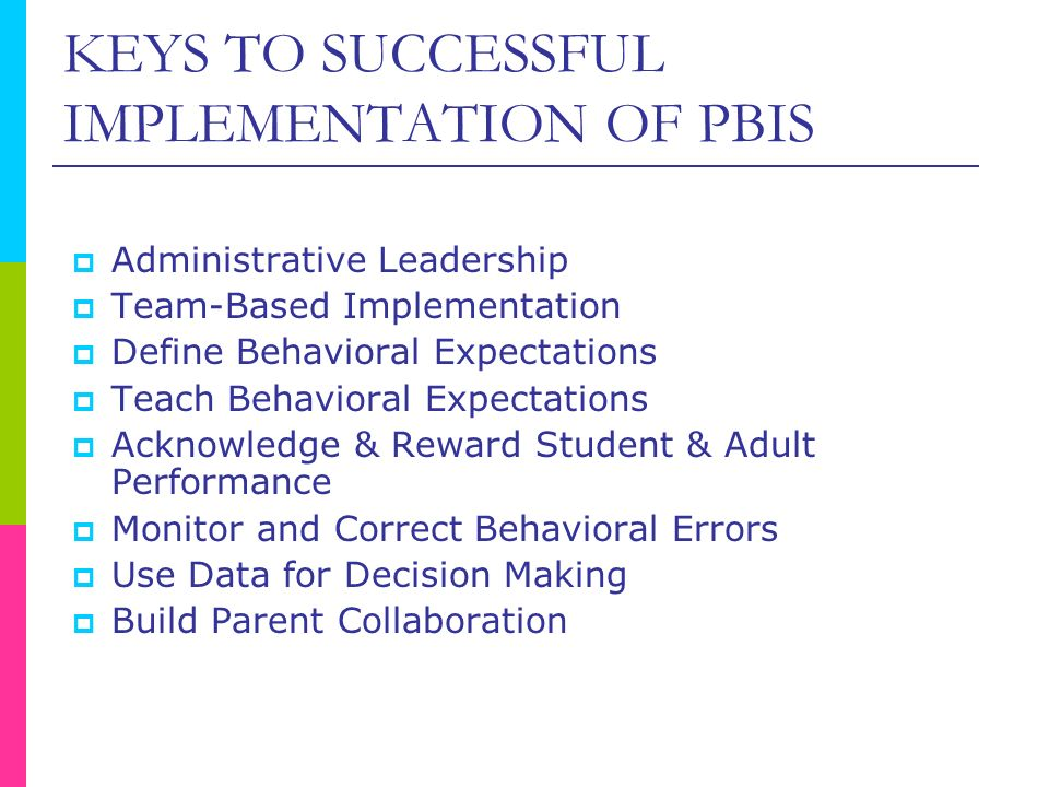 KEYS TO SUCCESSFUL IMPLEMENTATION OF PBIS