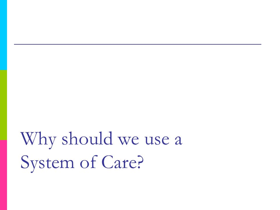Why should we use a System of Care