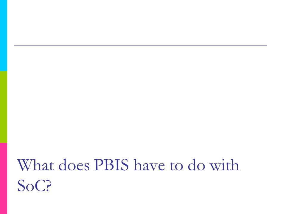 What does PBIS have to do with SoC
