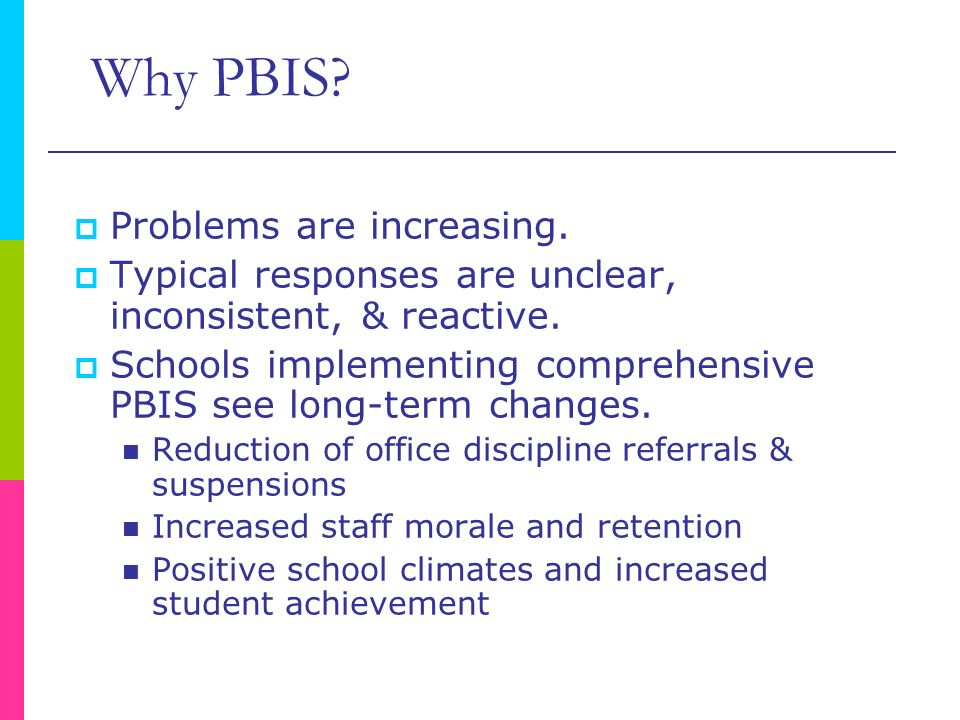 Why PBIS Problems are increasing.