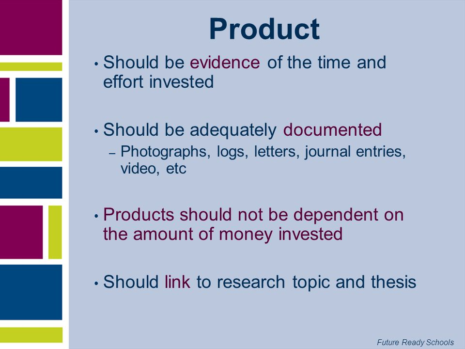 Product Should be evidence of the time and effort invested