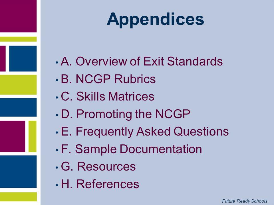 Appendices A. Overview of Exit Standards B. NCGP Rubrics