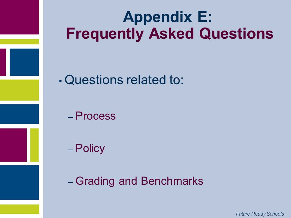 Appendix E: Frequently Asked Questions