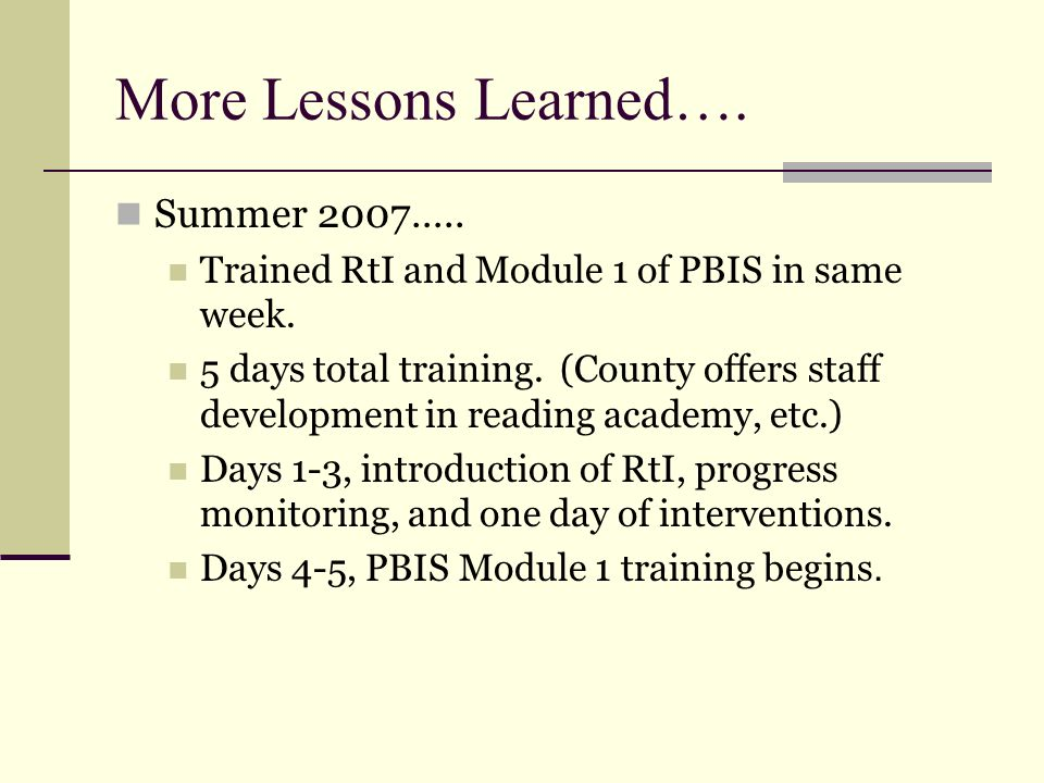 More Lessons Learned…. Summer 2007…..