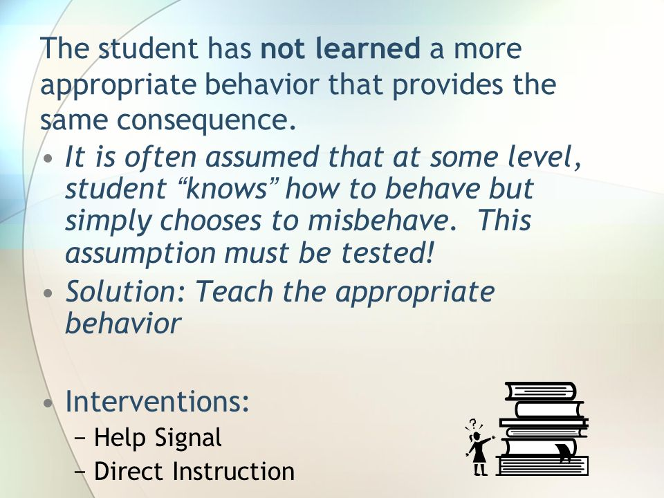 Solution: Teach the appropriate behavior