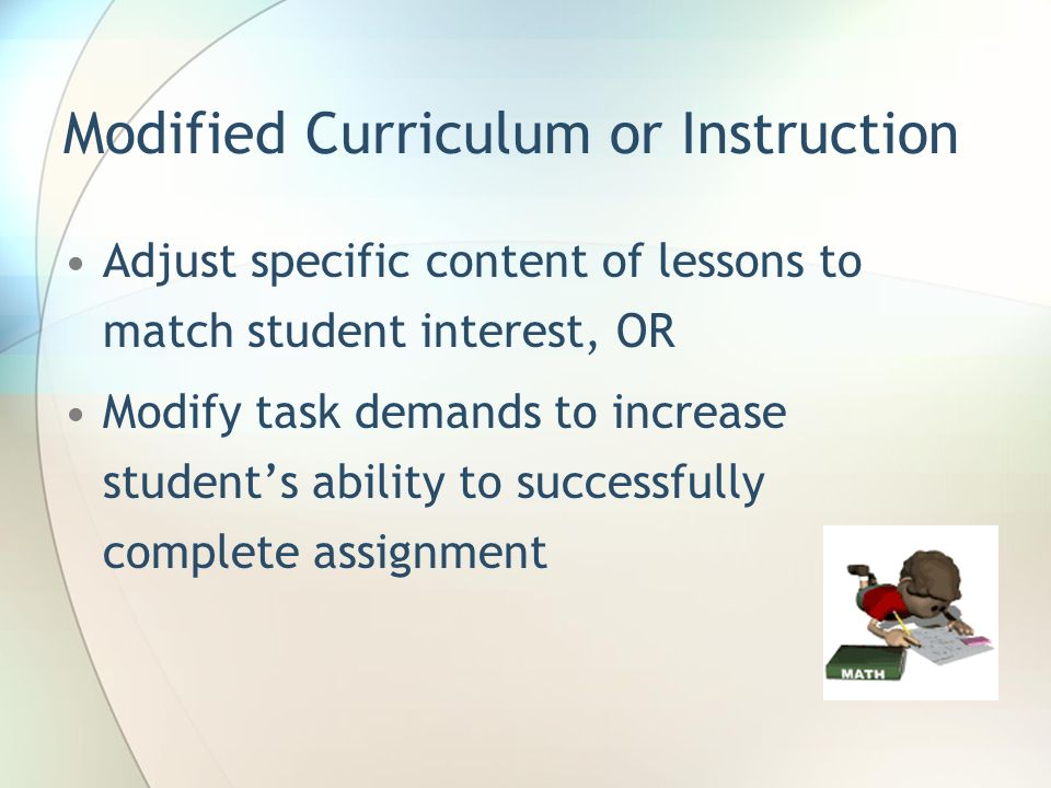 Modified Curriculum or Instruction