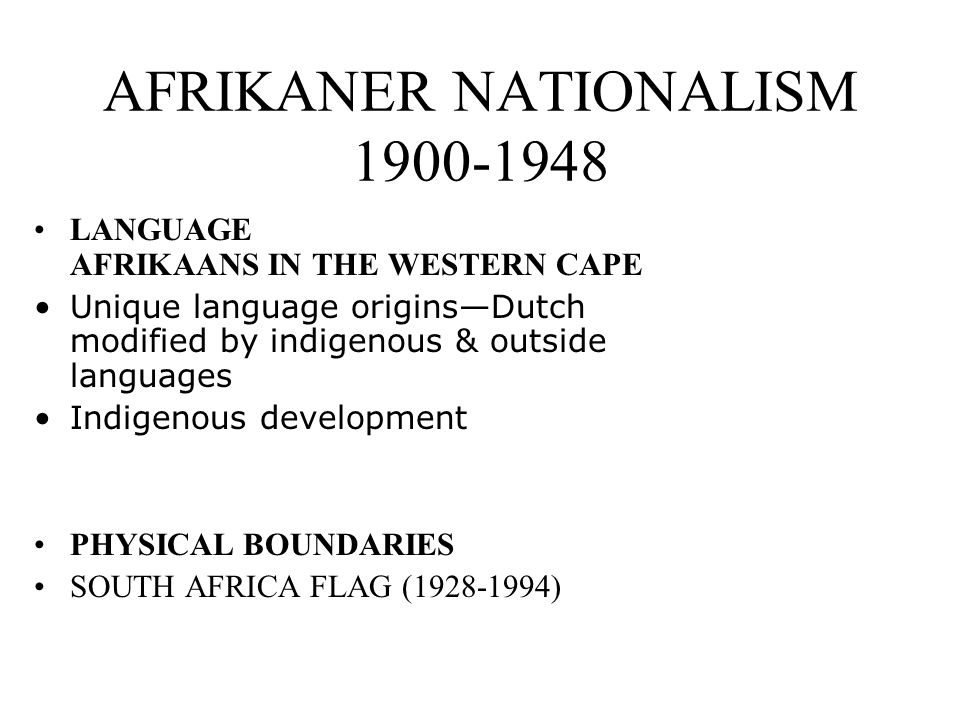 AFRIKANER NATIONALISM 1900-1948