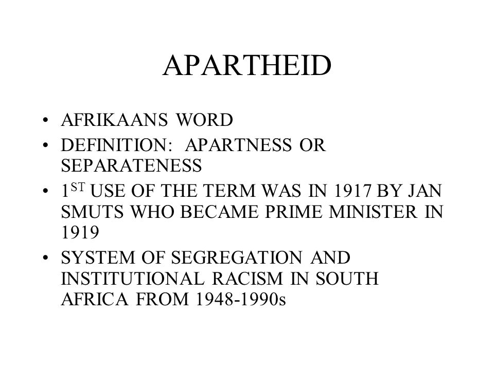 APARTHEID AFRIKAANS WORD DEFINITION: APARTNESS OR SEPARATENESS