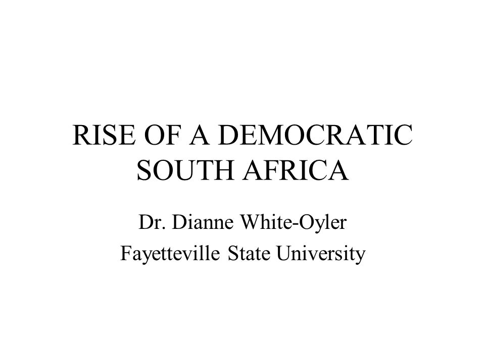 RISE OF A DEMOCRATIC SOUTH AFRICA