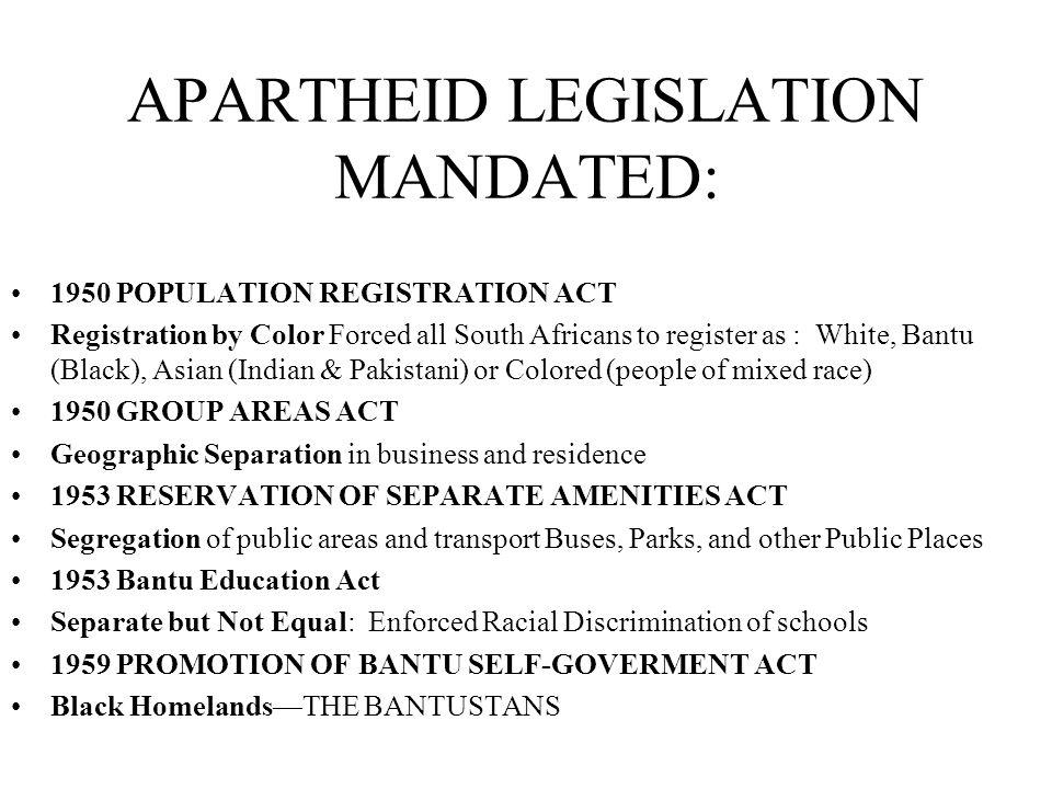 APARTHEID LEGISLATION MANDATED: