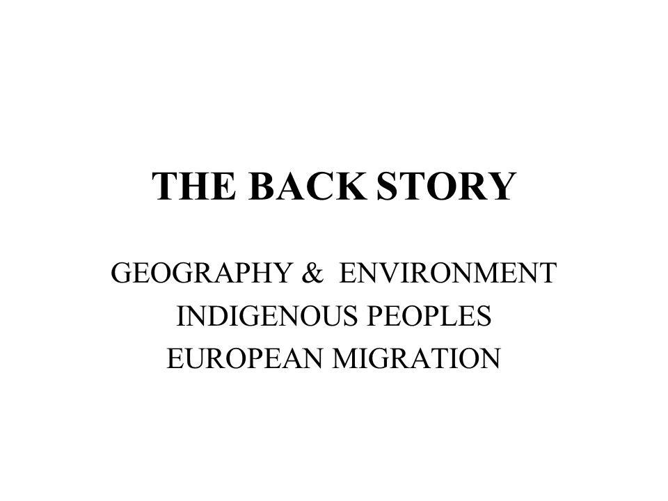 GEOGRAPHY & ENVIRONMENT INDIGENOUS PEOPLES EUROPEAN MIGRATION