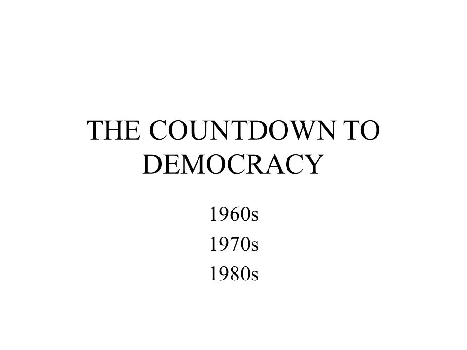THE COUNTDOWN TO DEMOCRACY