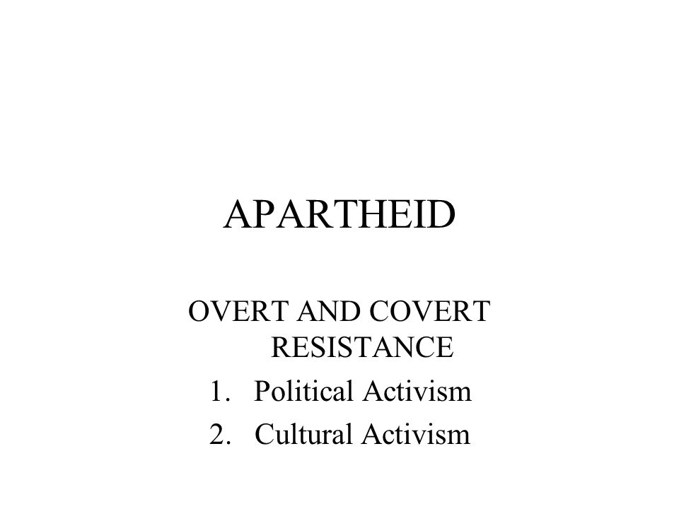 OVERT AND COVERT RESISTANCE Political Activism Cultural Activism