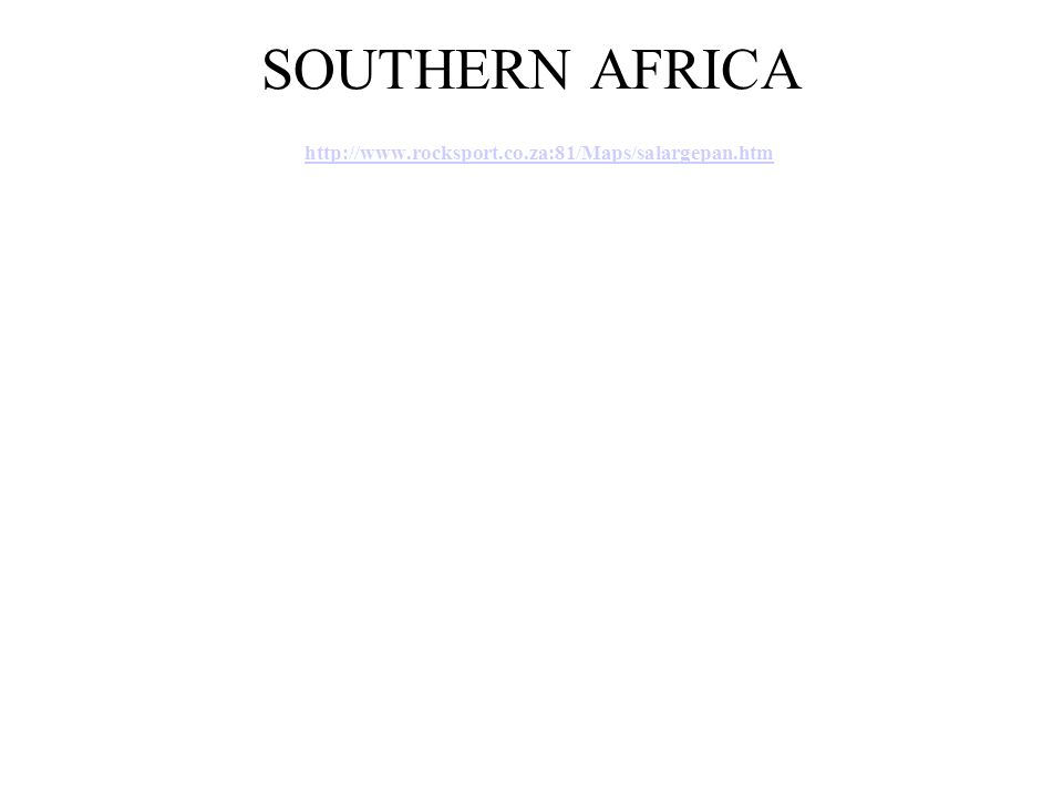 SOUTHERN AFRICA http://www.rocksport.co.za:81/Maps/salargepan.htm