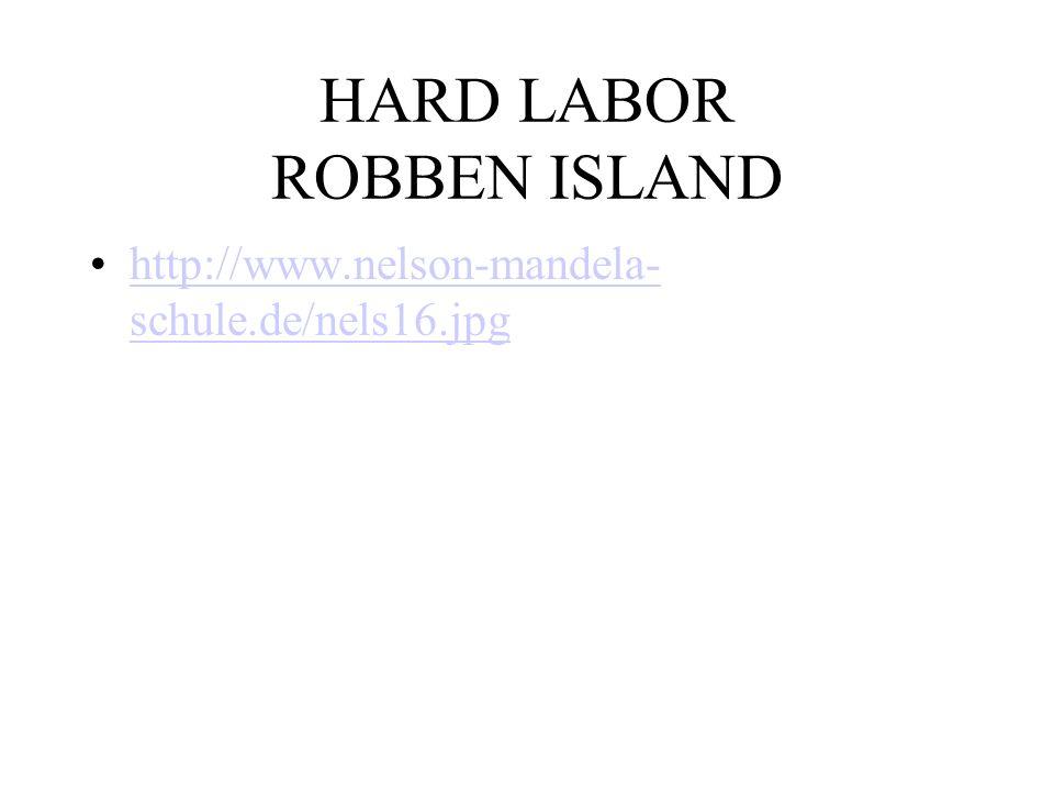 HARD LABOR ROBBEN ISLAND