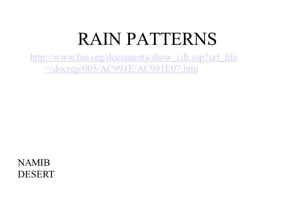 RAIN PATTERNS http://www.fao.org/documents/show_cdr.asp url_file=/docrep/005/AC991E/AC991E07.htm. GOOGLE IMAGES: FAO MAP.