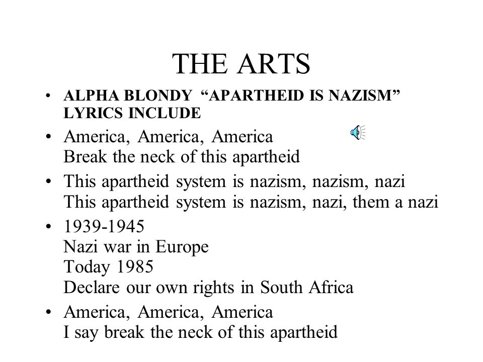 THE ARTS America, America, America Break the neck of this apartheid