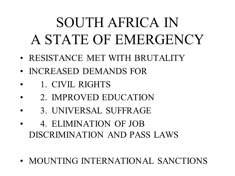 SOUTH AFRICA IN A STATE OF EMERGENCY