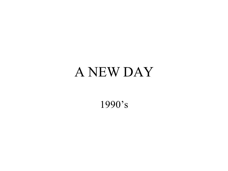 A NEW DAY 1990's