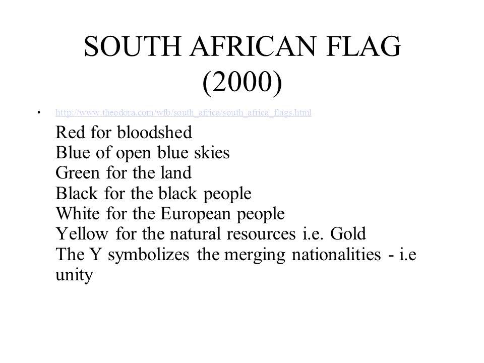 SOUTH AFRICAN FLAG (2000) http://www.theodora.com/wfb/south_africa/south_africa_flags.html.