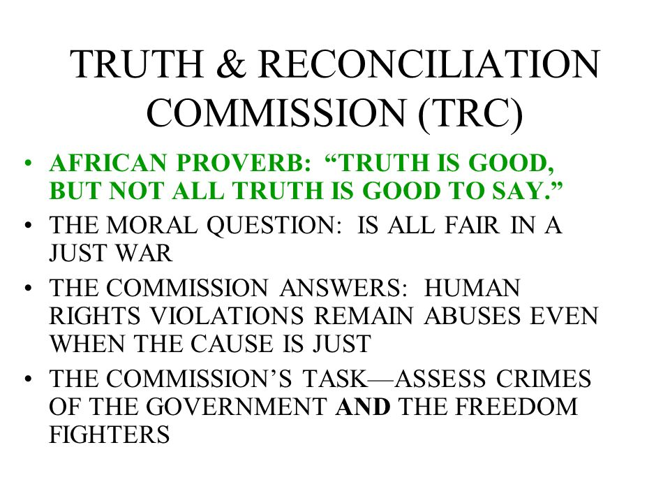 TRUTH & RECONCILIATION COMMISSION (TRC)