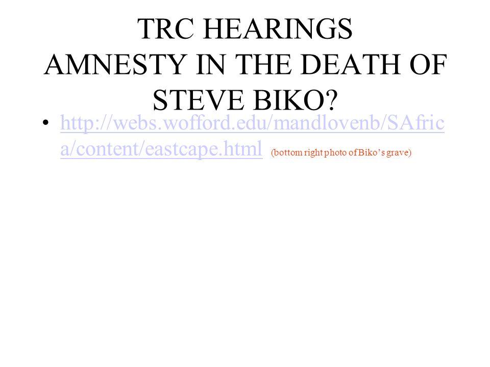 TRC HEARINGS AMNESTY IN THE DEATH OF STEVE BIKO