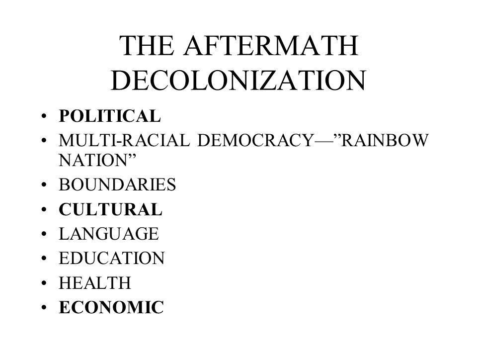 THE AFTERMATH DECOLONIZATION