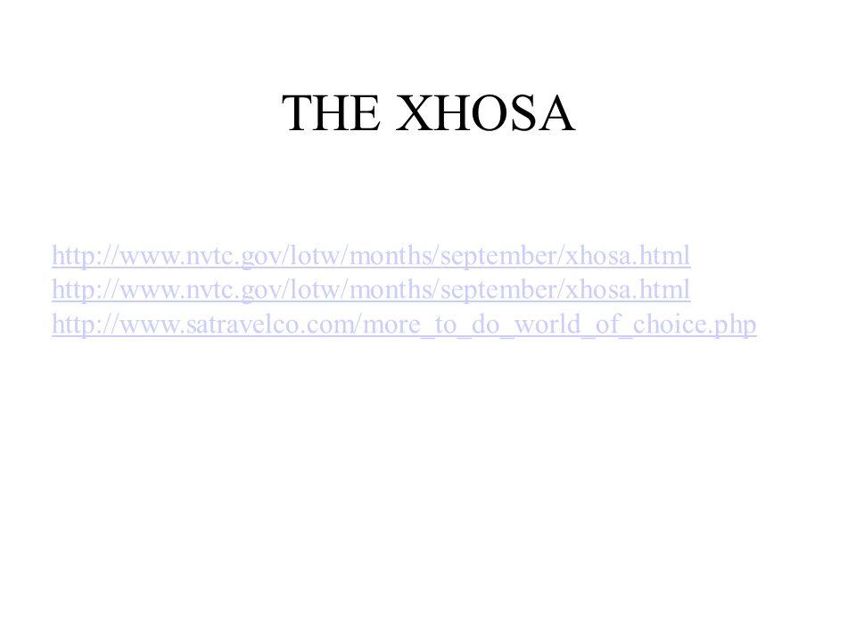 THE XHOSA http://www.nvtc.gov/lotw/months/september/xhosa.html