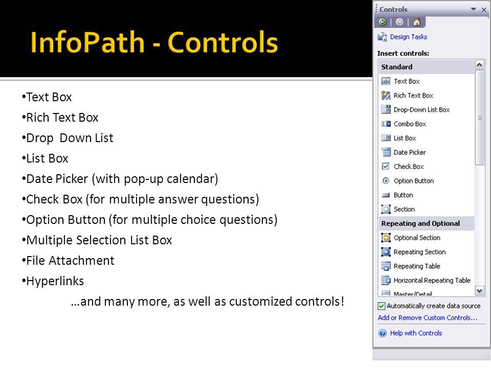 InfoPath - Controls Controls Text Box Rich Text Box Drop Down List