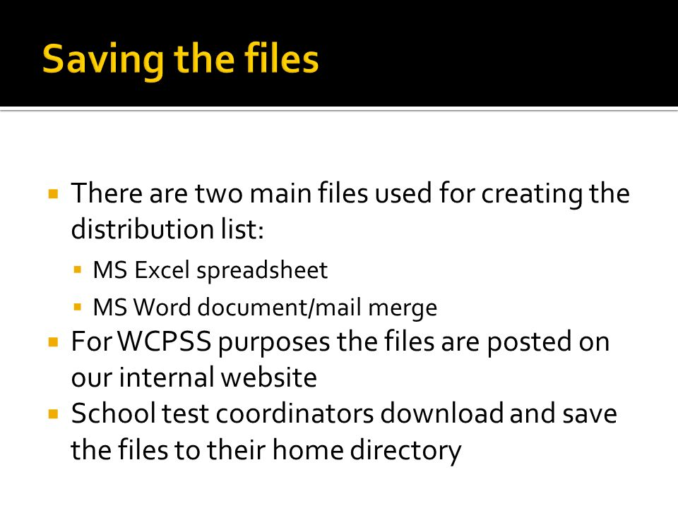 Saving the files There are two main files used for creating the distribution list: MS Excel spreadsheet.