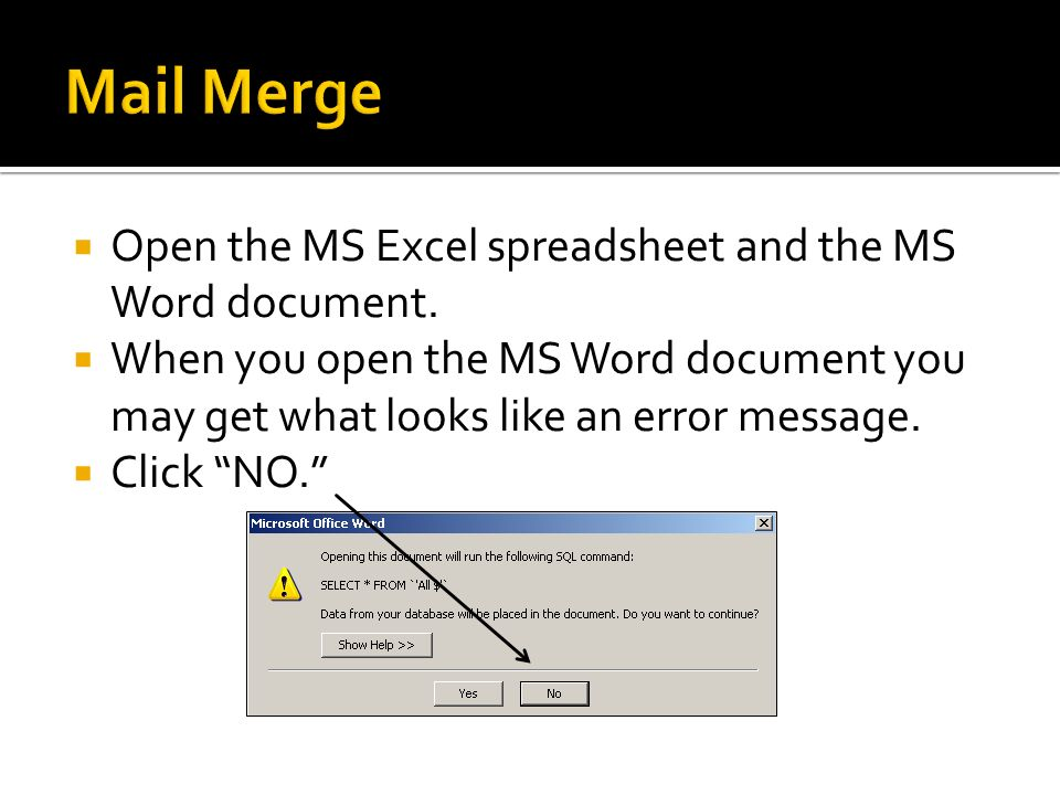 Mail Merge Open the MS Excel spreadsheet and the MS Word document.