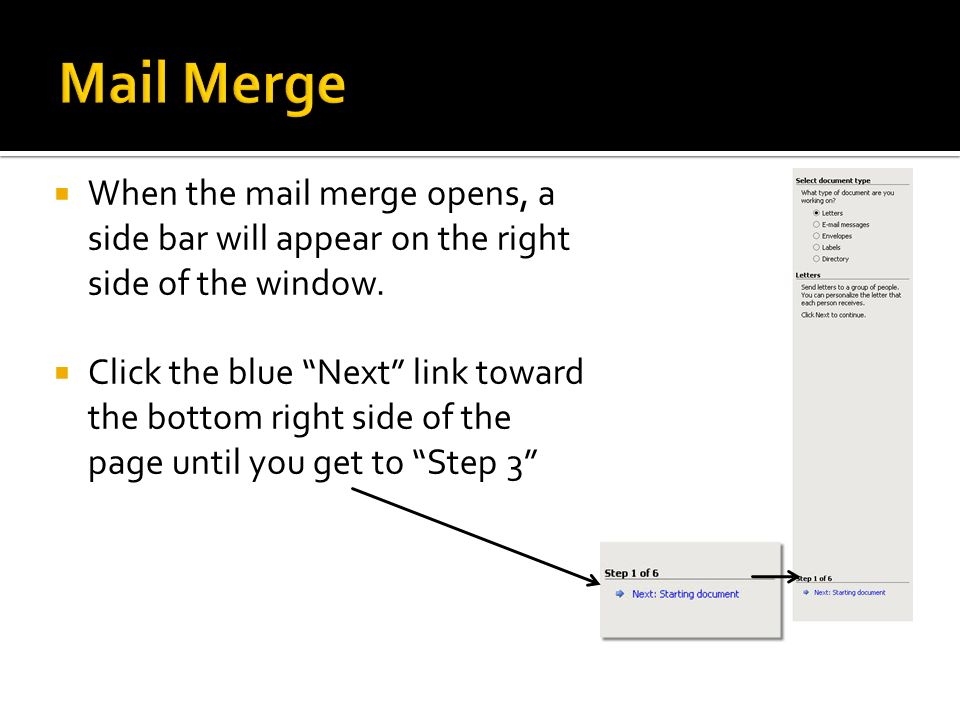 Mail Merge When the mail merge opens, a side bar will appear on the right side of the window.