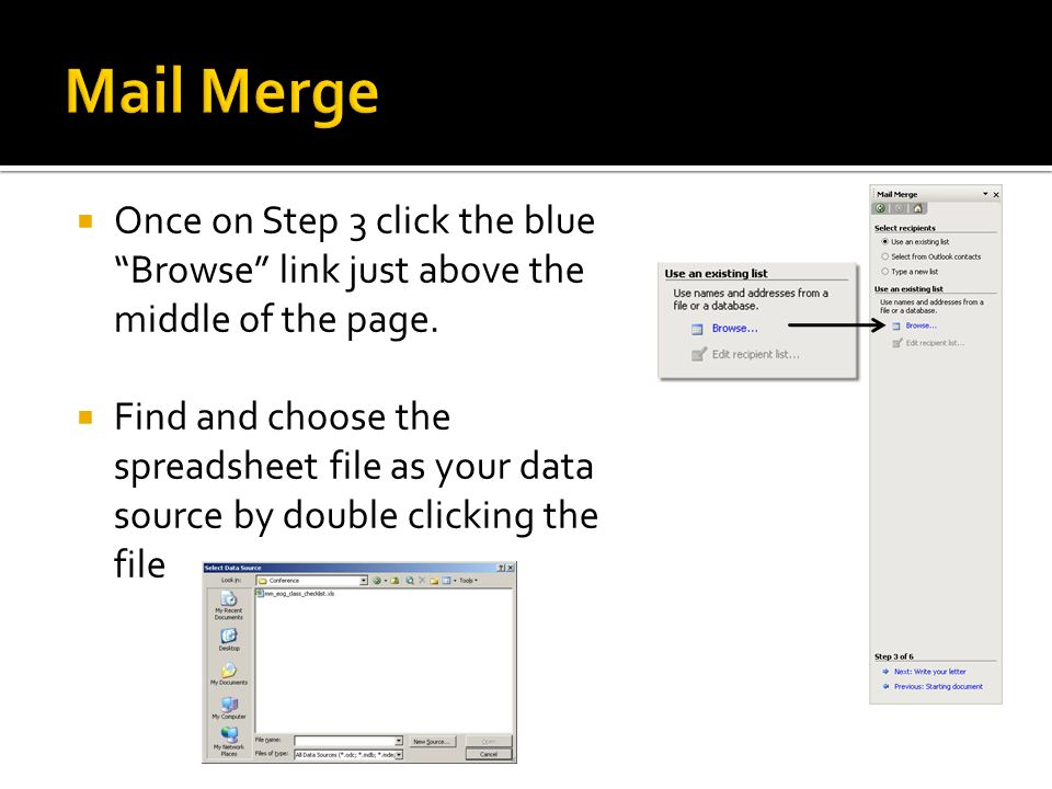 Mail Merge Once on Step 3 click the blue Browse link just above the middle of the page.