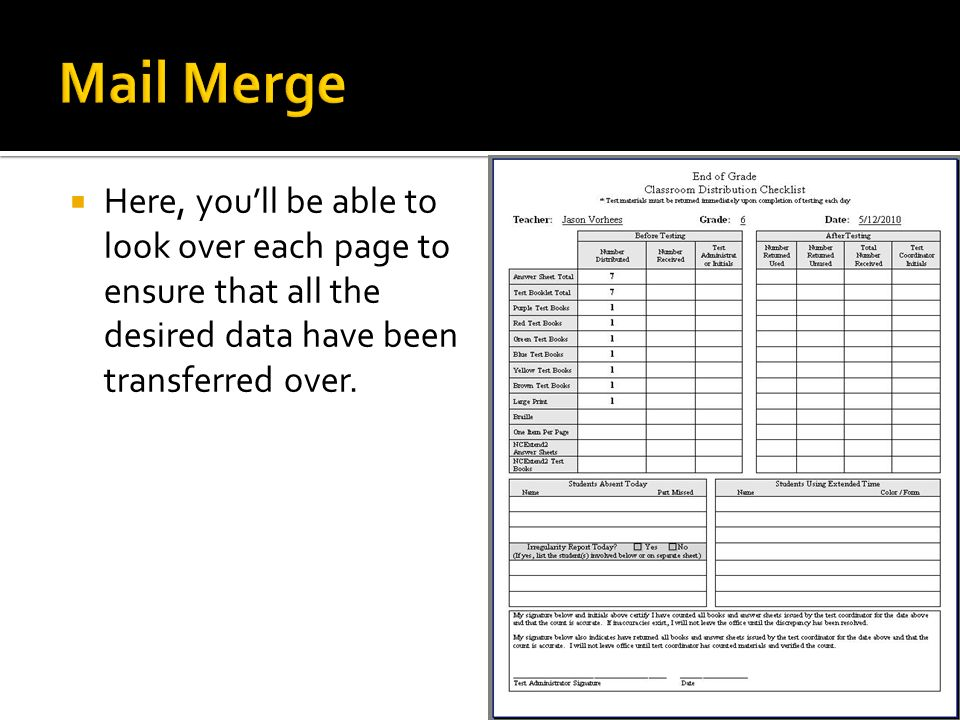 Mail Merge Here, you'll be able to look over each page to ensure that all the desired data have been transferred over.