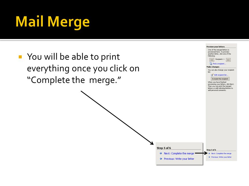 Mail Merge You will be able to print everything once you click on Complete the merge.