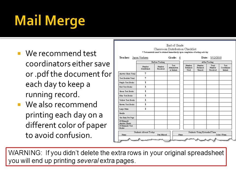 Mail Merge We recommend test coordinators either save or .pdf the document for each day to keep a running record.