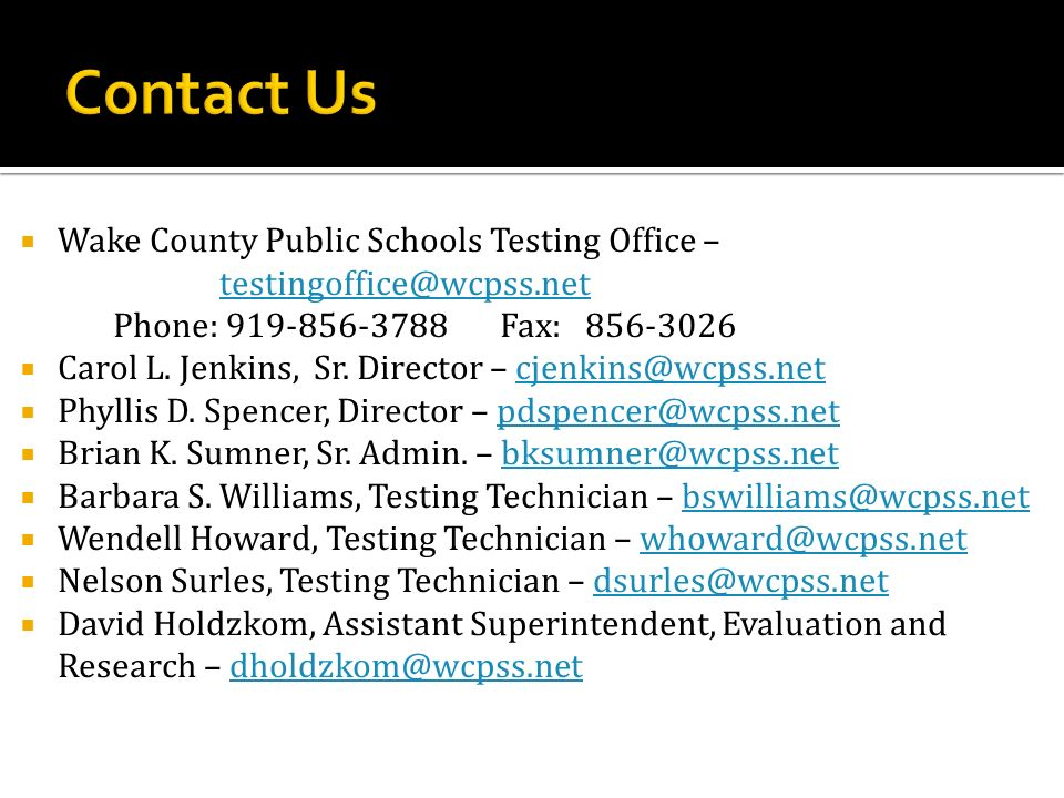 Contact Us Wake County Public Schools Testing Office – testingoffice@wcpss.net.