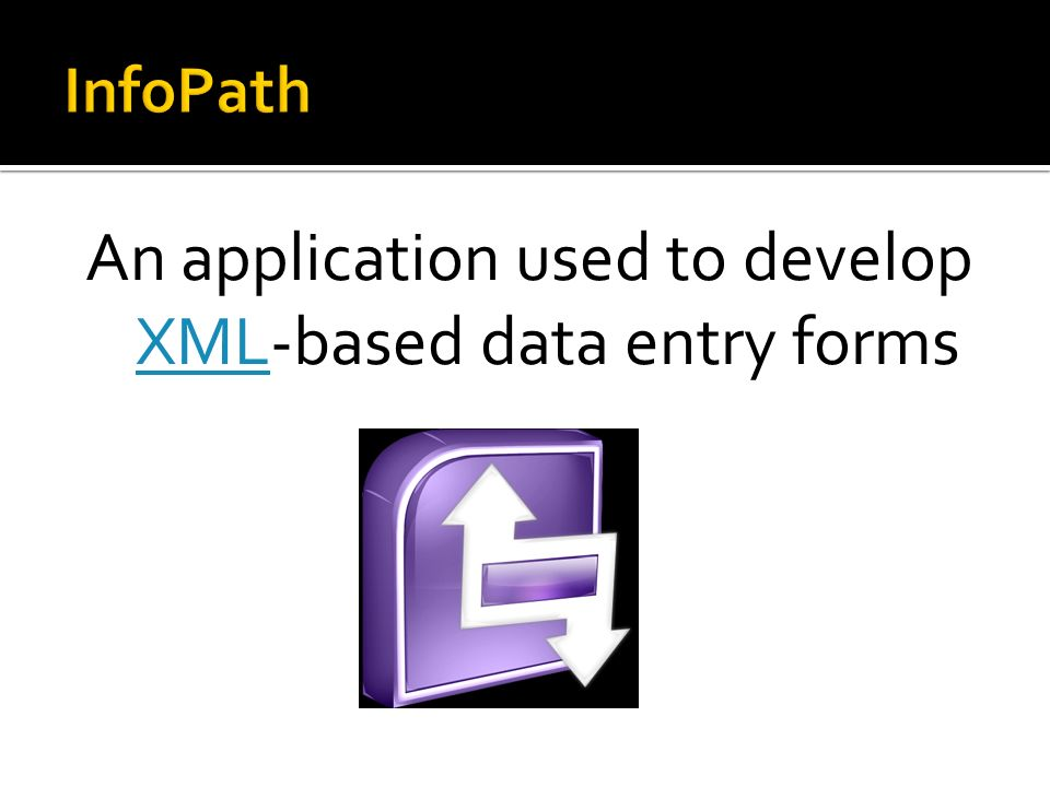 An application used to develop XML-based data entry forms