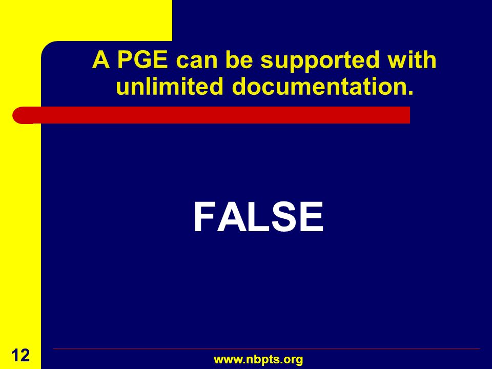 A PGE can be supported with unlimited documentation.