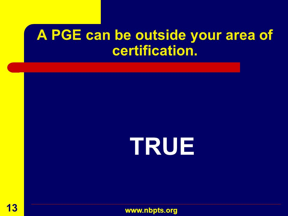 A PGE can be outside your area of certification.